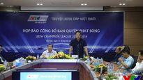Người hâm mộ Việt Nam phải trả tiền theo dõi Champions League