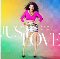 """Thu Minh phát hành """"hit khủng"""" mang tên """"Just Love"""""""