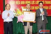 Trao tặng danh hiệu Anh hùng LLVT cho ông Nguyễn Xuân Lứ