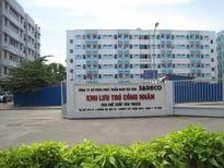 TPHCM: Năm 2015 phát triển được gần 318.000 m2 sàn nhà lưu trú công nhân
