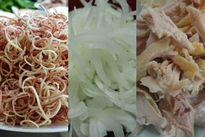 Trổ tài làm bếp với món gà xé phay trộn chua ngọt