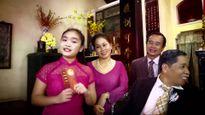 Nghệ sĩ Việt hướng về gia đình trong những ca khúc đón Tết