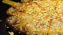 Sự thật đằng sau những món ăn dát vàng ăn của giới siêu giàu