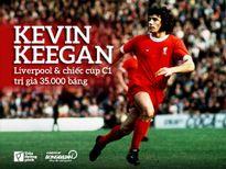 Kevin Keegan: Liverpool và chiếc cúp C1 trị giá 35.000 bảng