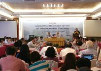 Tọa đàm giải pháp phát triển Du lịch Việt Nam trở thành ngành kinh tế mũi nhọn