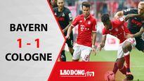 Hòa Cologne 1 - 1, Bayern đứt mạch toàn thắng ở Bundesliga