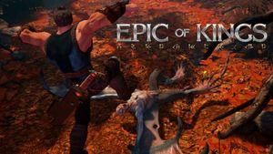 Epic of Kings - ARPG chất lừ trên nền đồ họa Unreal Engine 4 đỉnh cao