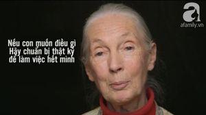"""""""Hiệp sĩ môi trường"""" Jane Goodall 80 tuổi nói về tình yêu thiên nhiên khiến dân mạng khâm phục"""