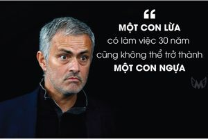 Bộ sưu tập những phát ngôn gây sốc của Jose Mourinho