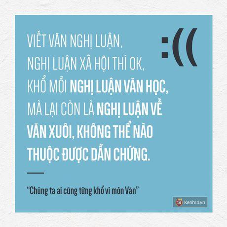 Chung ta, ai cung tung kho vi mon Van nhu the... - Anh 3