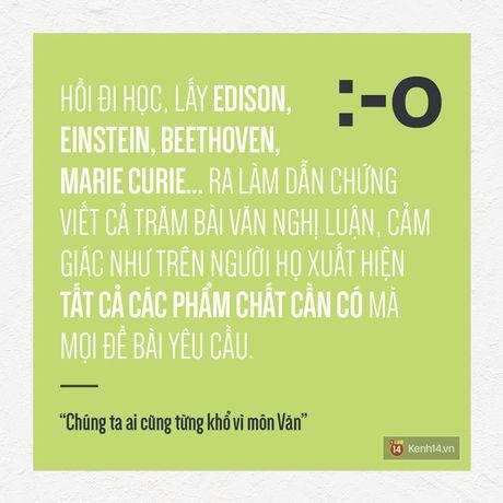 Chung ta, ai cung tung kho vi mon Van nhu the... - Anh 4
