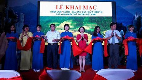 Khai mac 'Le hoi ban sac, qua khu va hien tai cac vung mien Que huong Viet Nam' - Anh 1