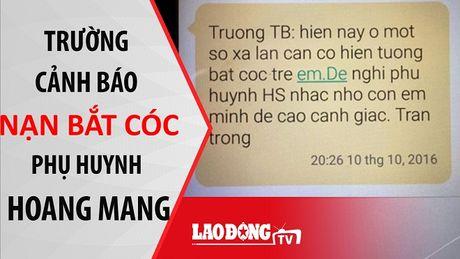 Nong 24h: Truong hoc canh bao nan bat coc - Anh 1