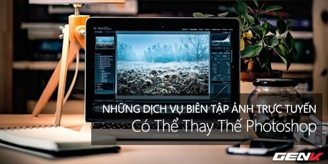 Muon chinh anh ma lai khong co Photoshop? Hay tham khao nhung dich vu online mien phi nay - Anh 1